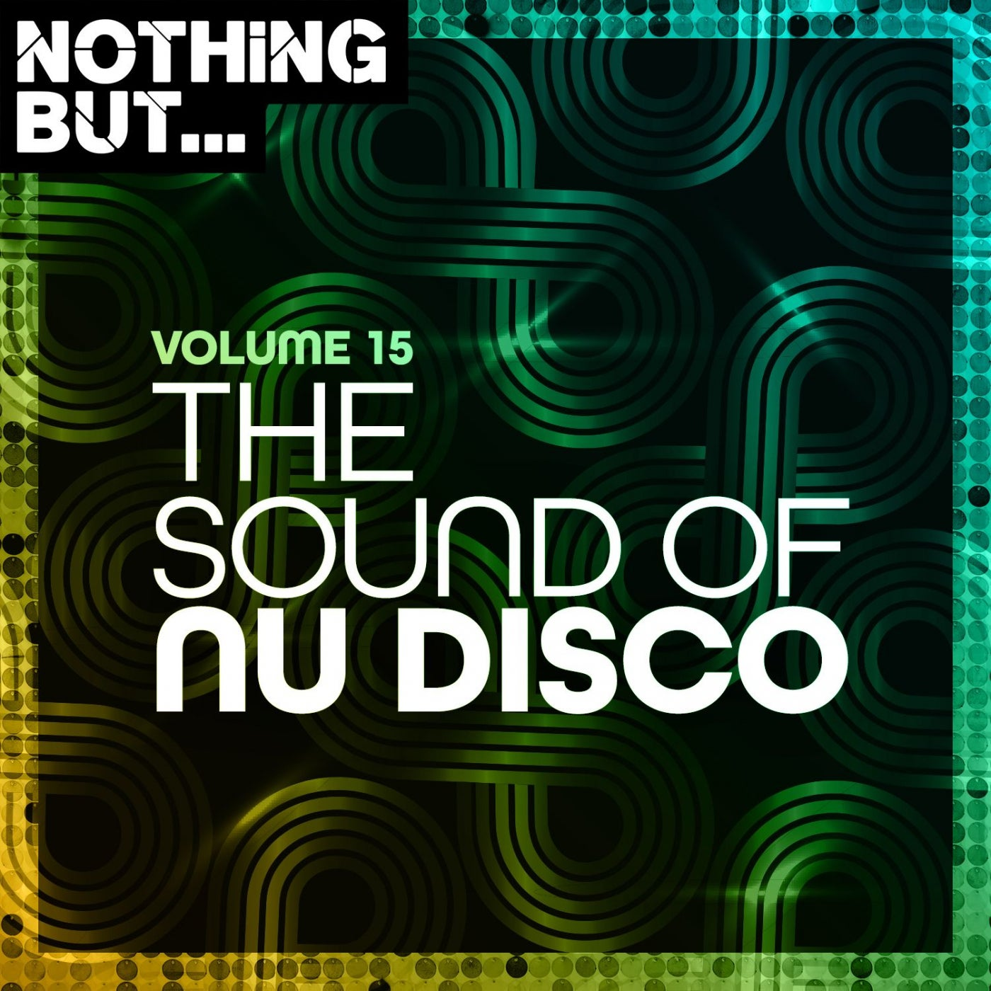 Various Performers - Nothing But The Sound of Nu Disco, Vol. 15 (2021)