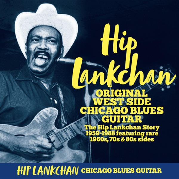 Hip Lankchan - Original West Side Chicago Blues Guitar (2021)