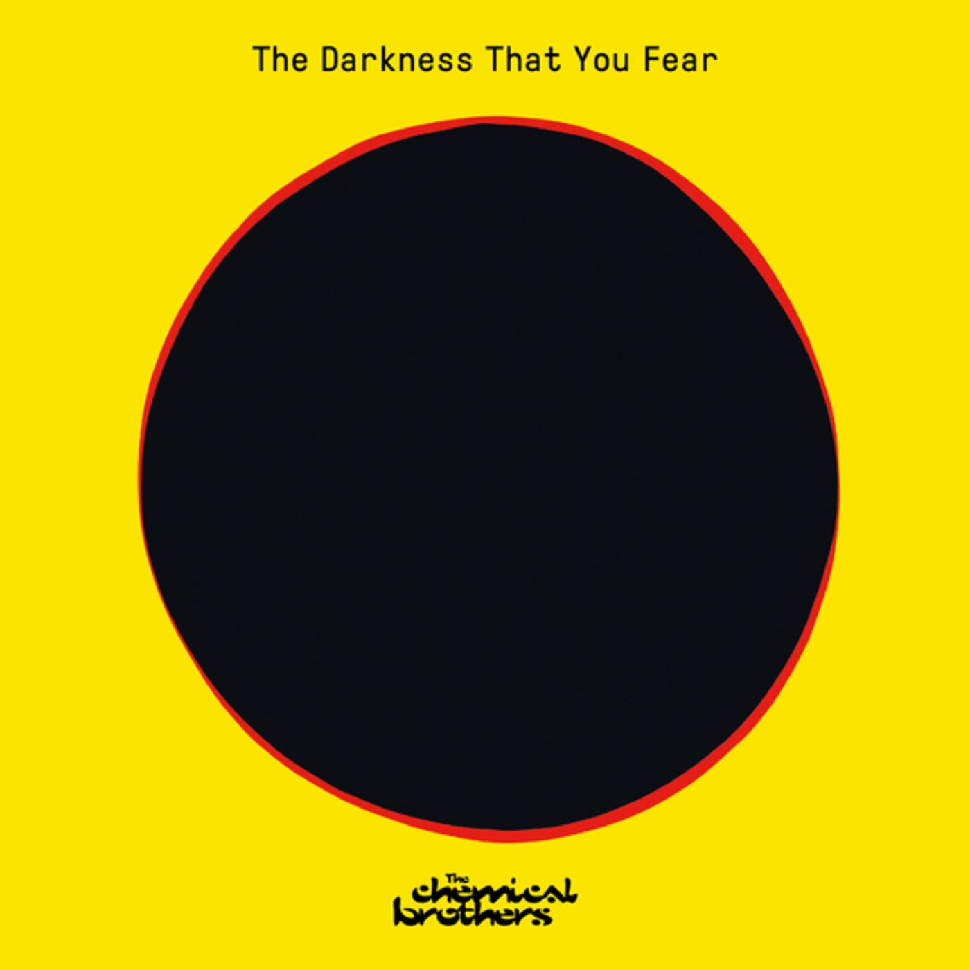The Chemical Brothers - The Darkness That You Fear (2021)