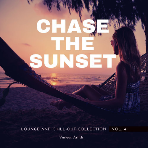 Various Performers - Chase The Sunset , Vol. 4 (2021)