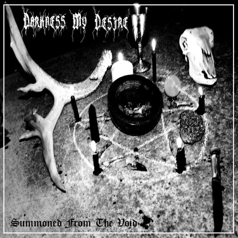 Darkness My Desire - Summoned From The Void (2021)