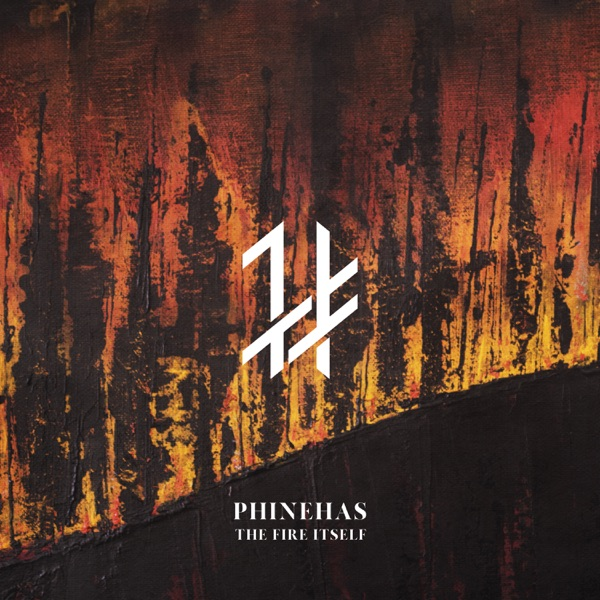 Phinehas - The Fire Itself (2021)