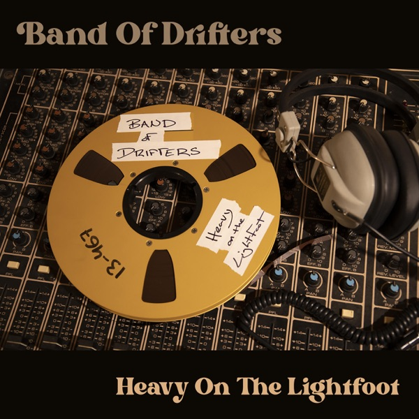 Band Of Drifters - Heavy On The Lightfoot (2021)