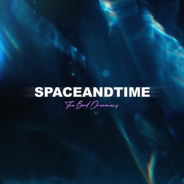 The Bad Dreamers - Space and Time (2021)