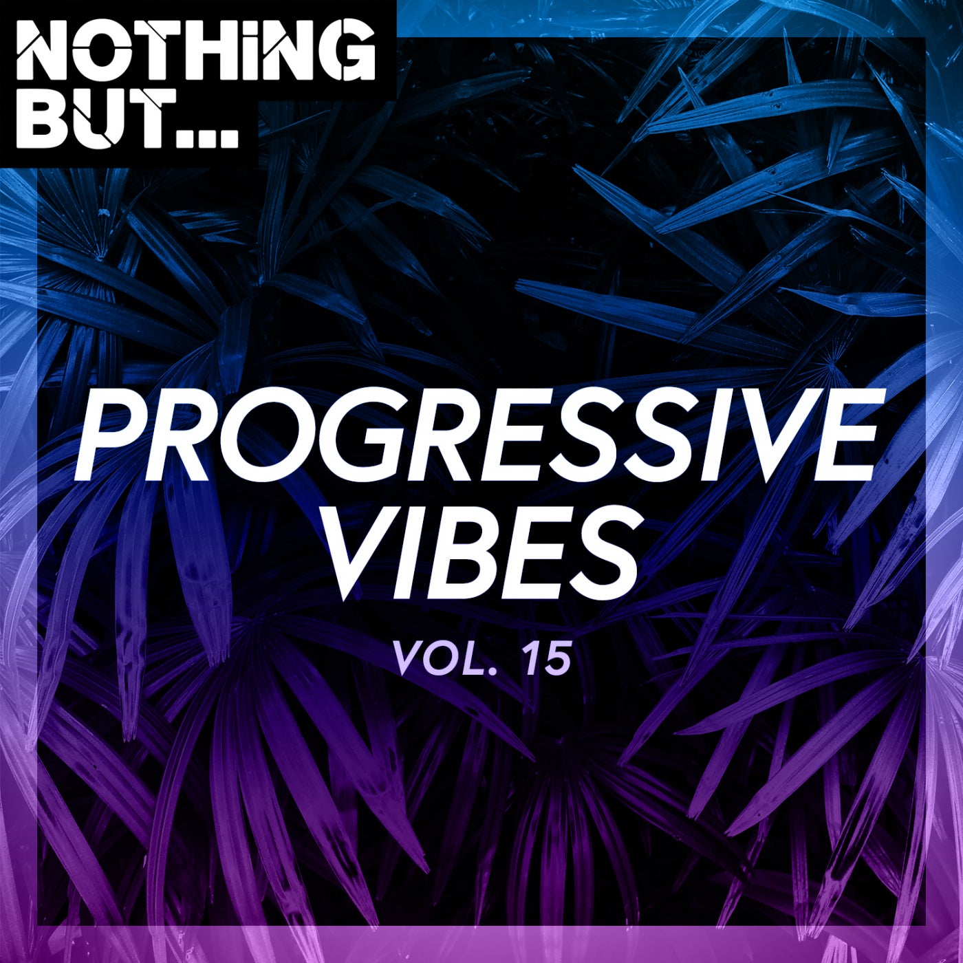 Various Performers - Nothing But Progressive Vibes, Vol. 15 (2021)