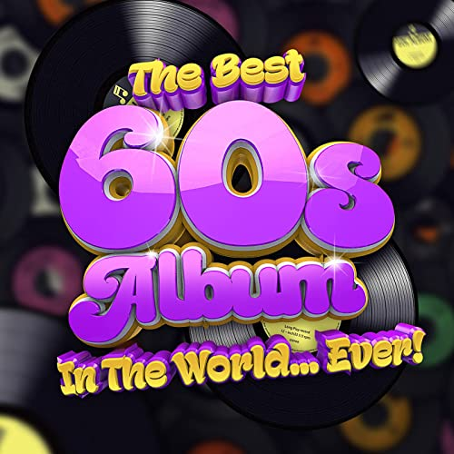 Various Performers - The Best 60s Album In The World...Ever! (2021)
