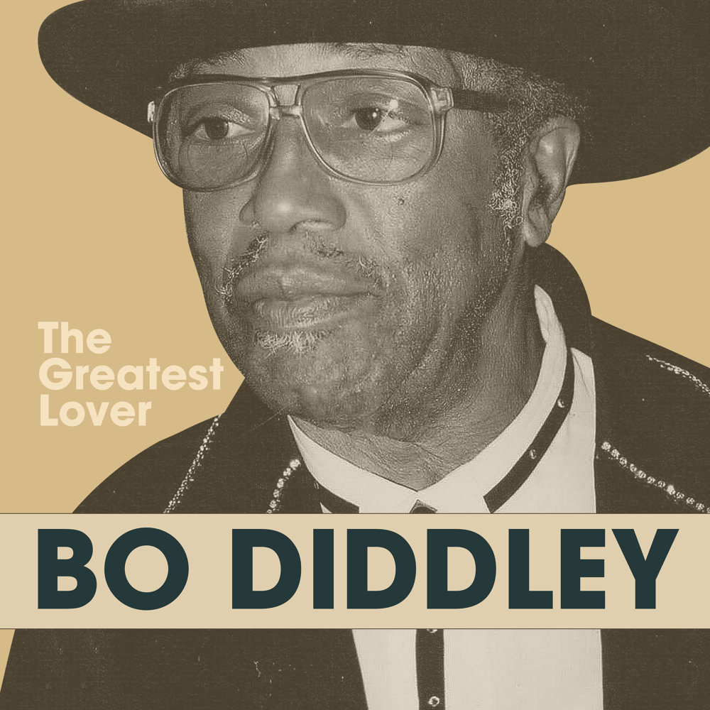 Bo Diddley - The Greatest Lover (2021)