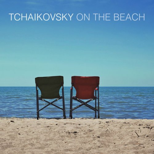 Various Performers - Tchaikovsky On The Beach (2021)