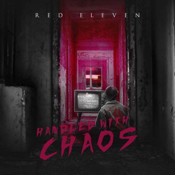 Red Eleven - Handled with Chaos (2021)