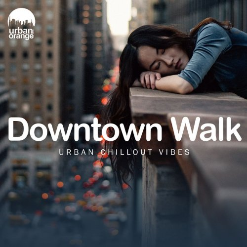 Various Performers - Downtown Walk: Urban Chillout Vibes (2021)