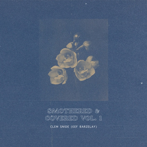 Clem Snide - Smothered & Covered Vol.1 (2021)