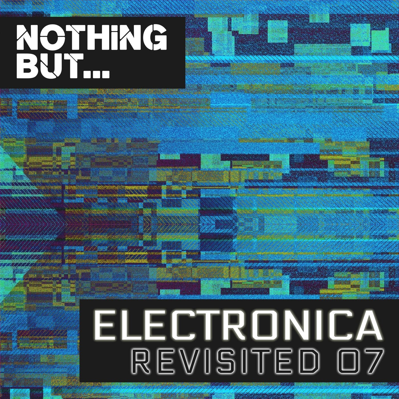 Various Performers - Nothing But... Electronica Revisited Vol. 07 (2021)