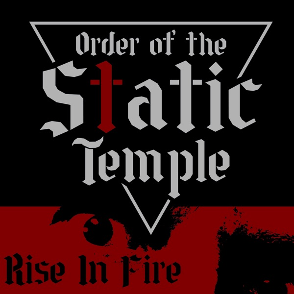Order Of The Static Temple - Rise In Fire (2021)