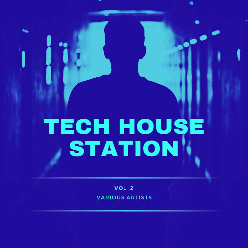 Various Performers - Tech House Station, Vol. 2 (2021)
