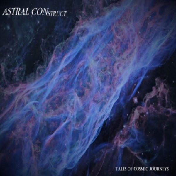 Astral Construct - Tales of Cosmic Journeys (2021)