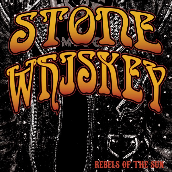 Stone Whiskey - Rebels Of The Sun (2021)