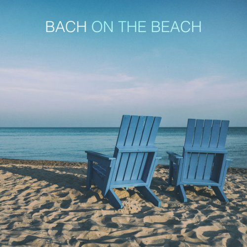 Various Performers - Bach On The Beach (2021)