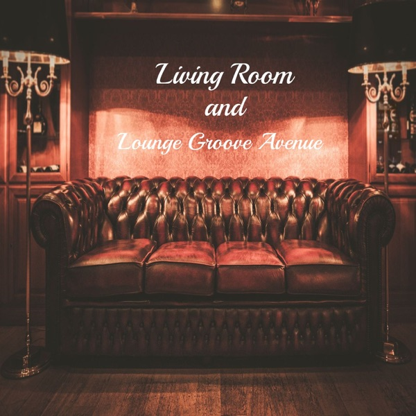 Living Room - Living Room and Lounge Groove Avenue (2021)