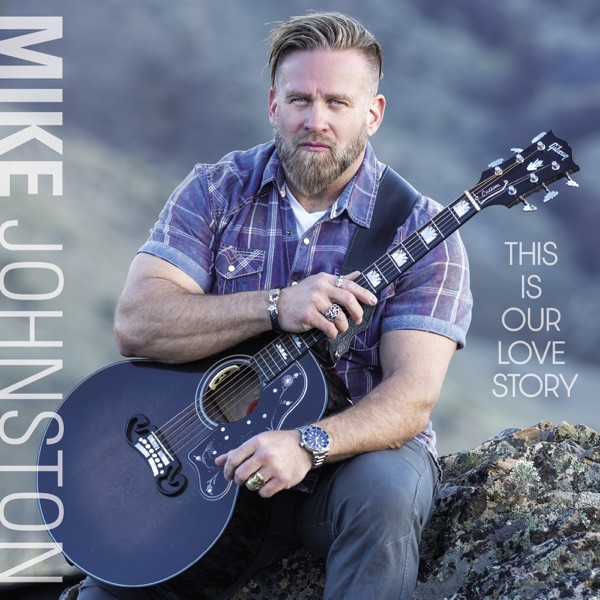 Mike Johnston - This Is Our Love Story (2021)