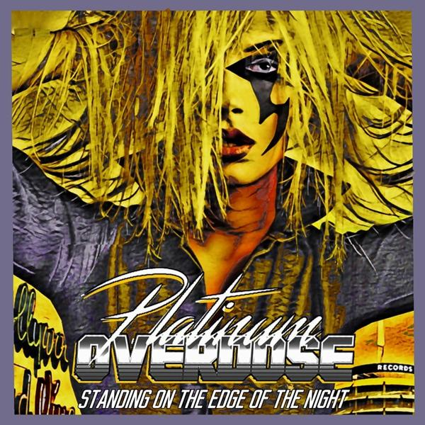 Platinum Overdose - Standing On The Edge Of The Night (2021)