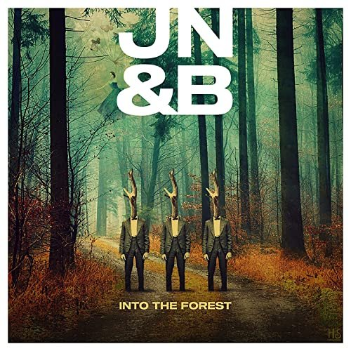 JN&B - Into the Forest (2021)