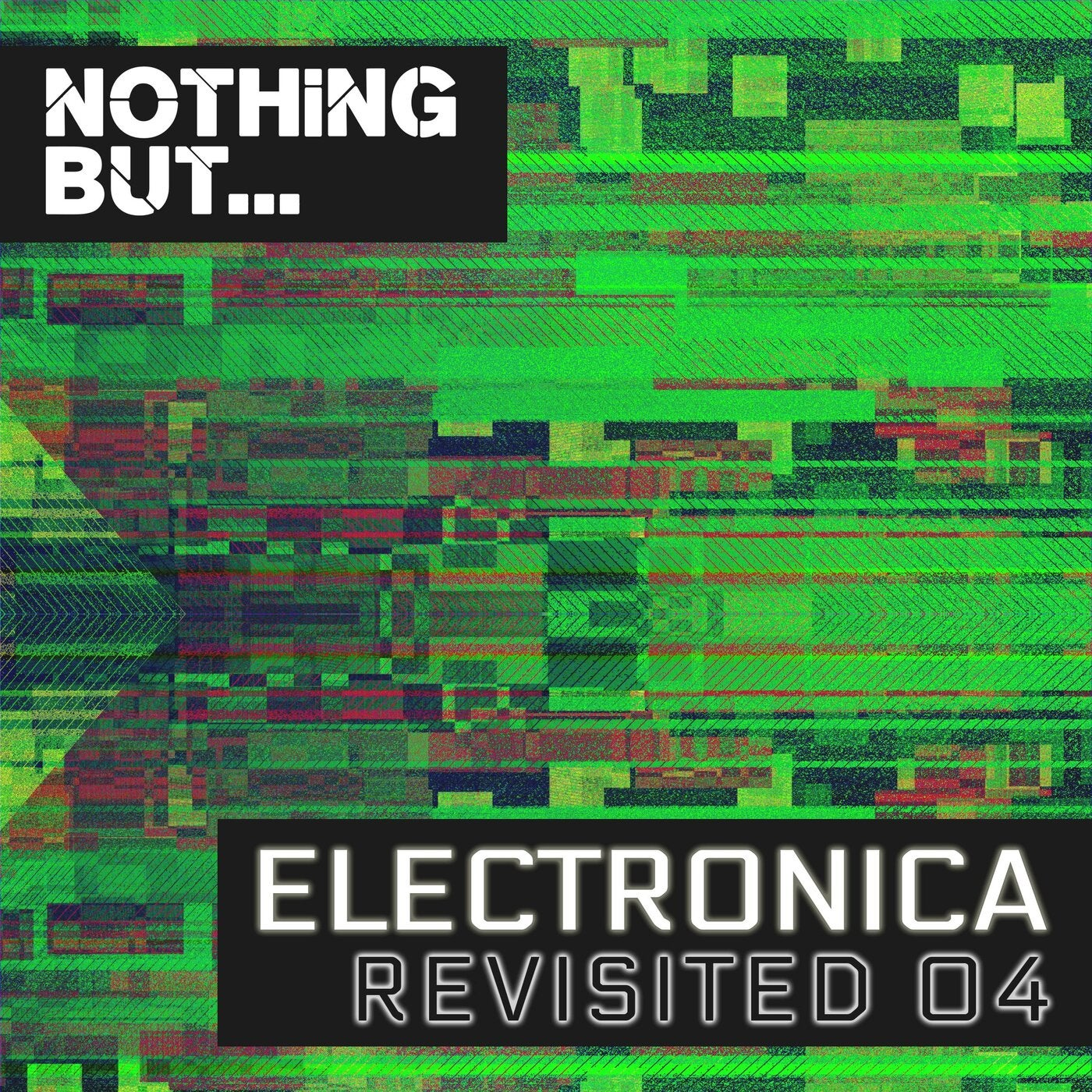 Various Performers - Nothing But… Electronica Revisited, Vol. 04 (2021)