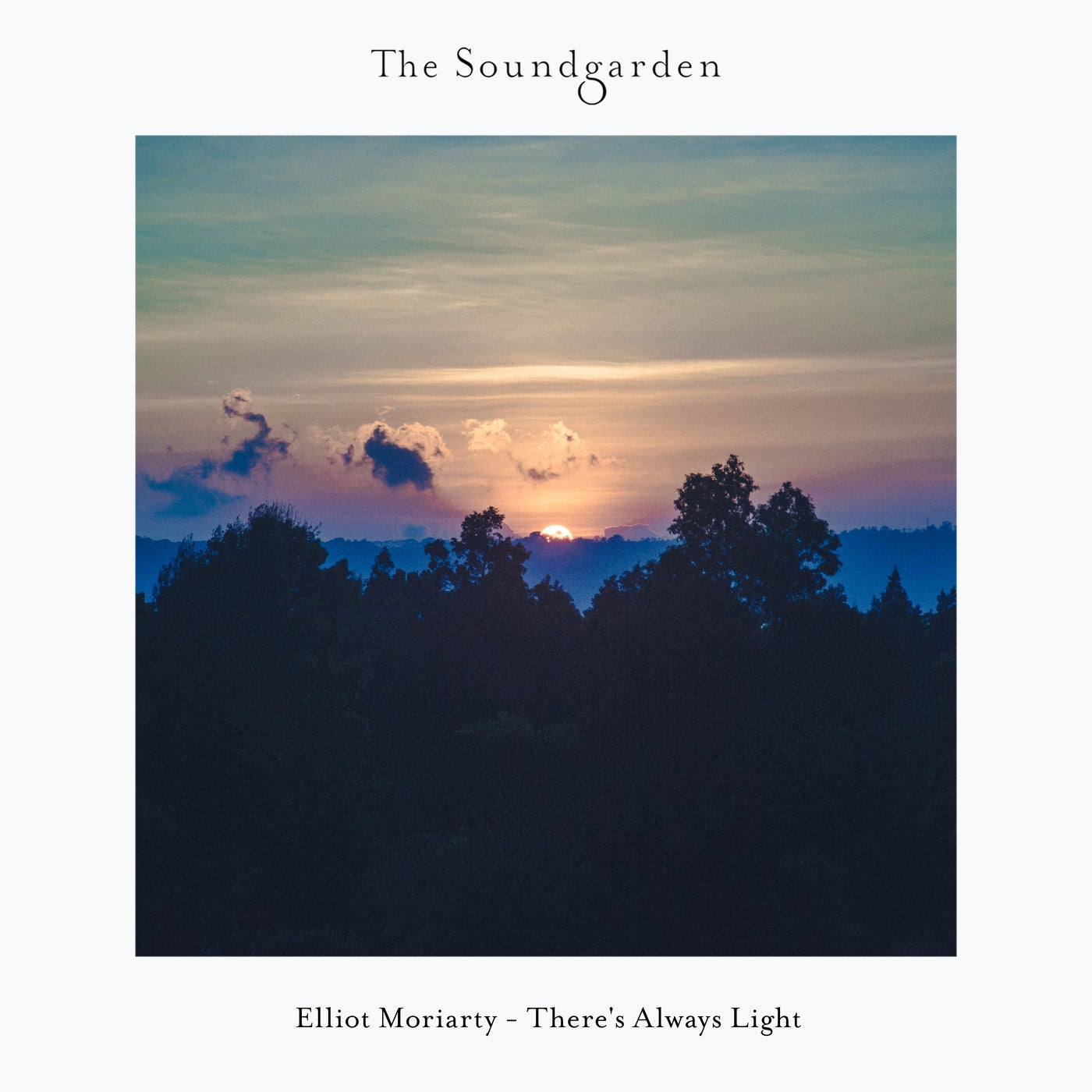 Elliot Moriarty - There's Always Light (2021)