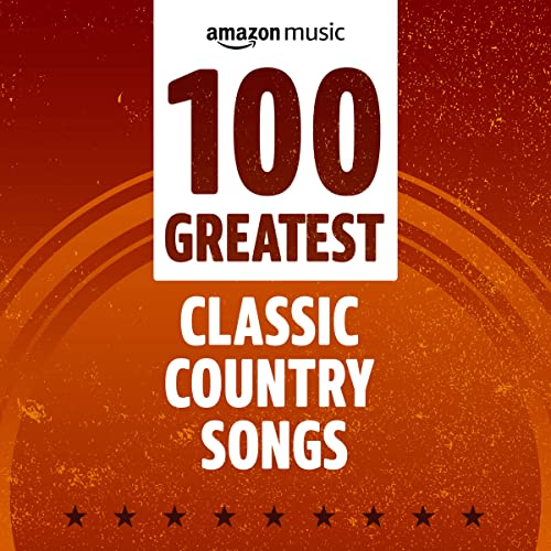 Various Performers - 100 Greatest Classic Country Songs (2021)