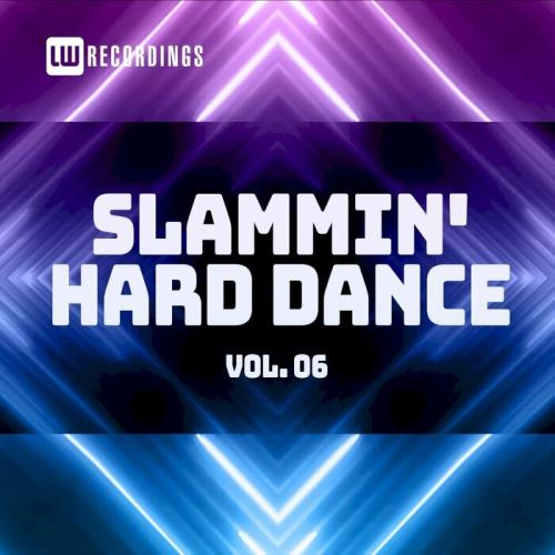 Various Performers - Slammin' Hard Dance Vol 06 (2021)