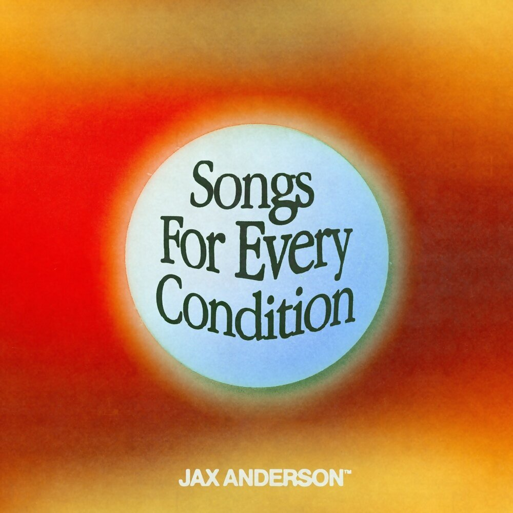 Jax Anderson - Songs For Every Condition (2021)