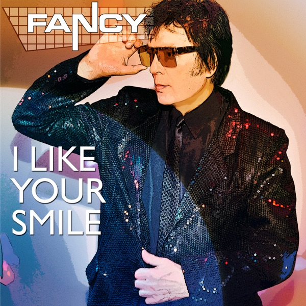Fancy - I Like Your Smile (2021)
