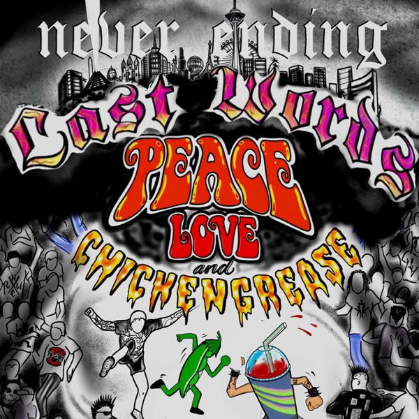 Never Ending Last Words - Peace, Love & Chicken Grease (2021)