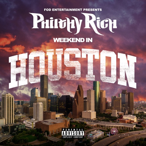 Philthy Rich - Weekend In Houston (2021)