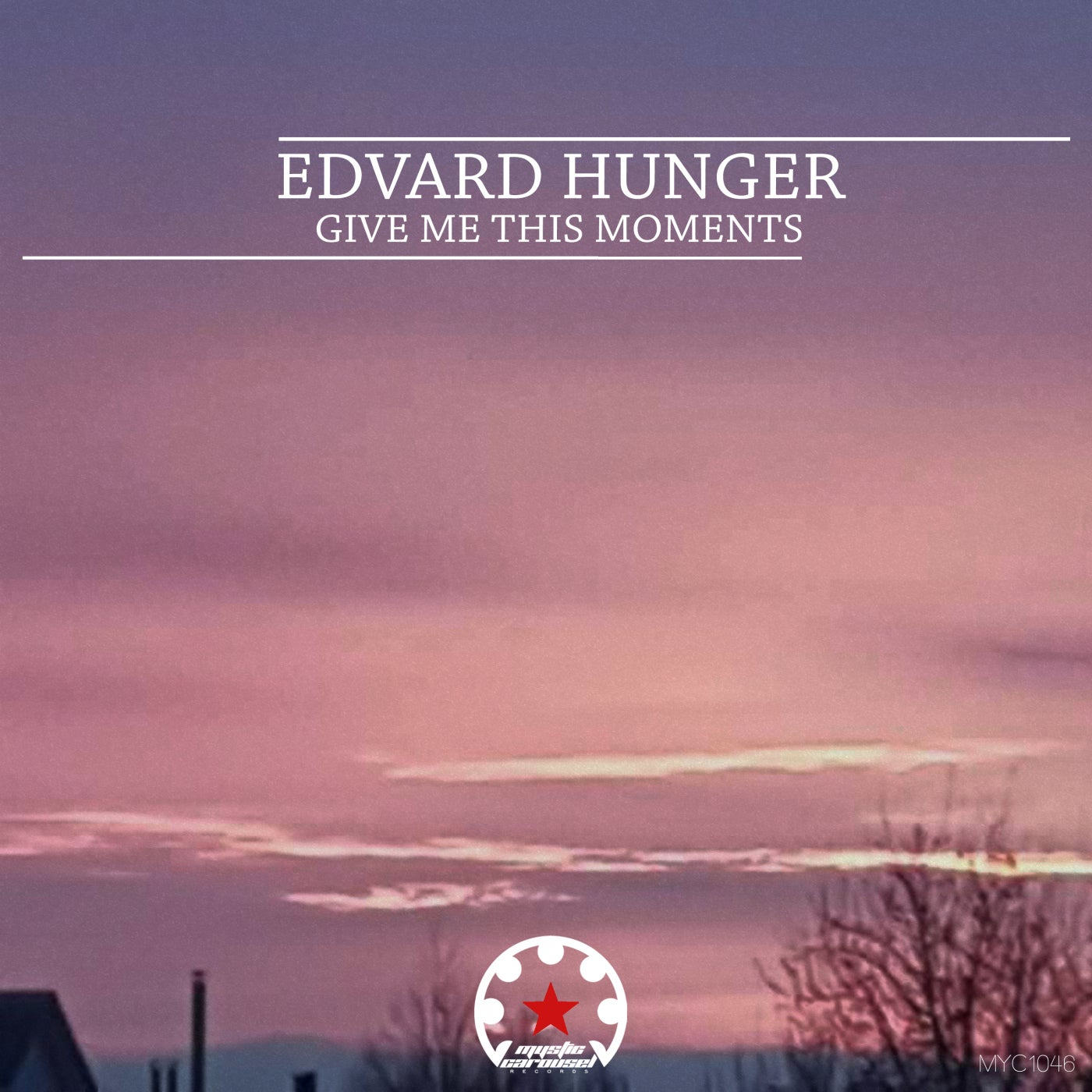 Edvard Hunger - Give Me This Moments (2021)