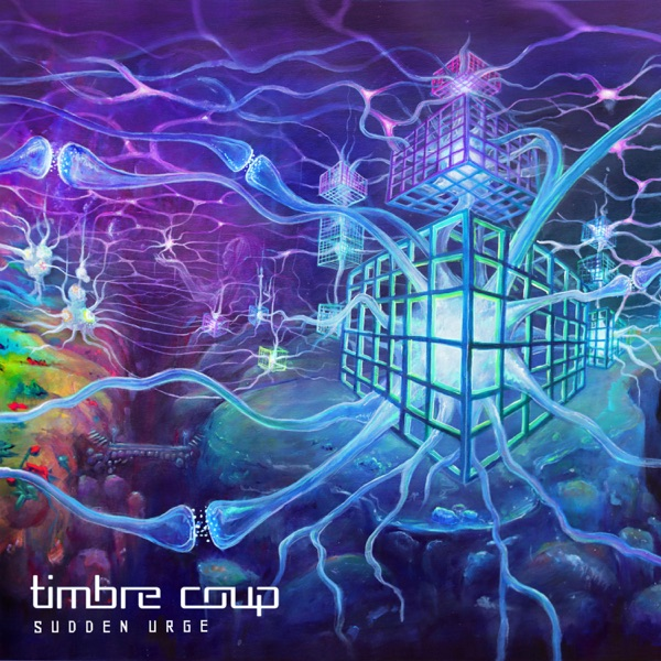 Timbre Coup - Sudden Urge (2021)