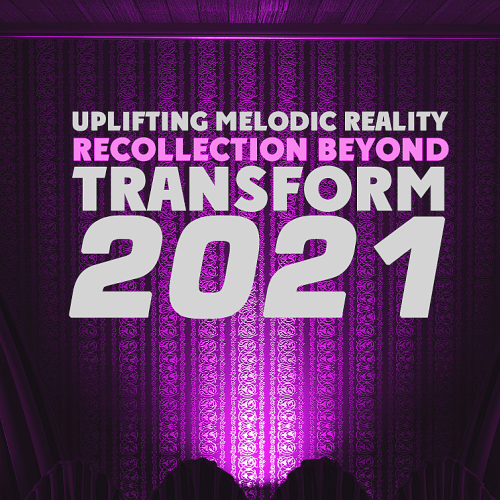 Various Performers - Transform Uplifting Melodic Reality - Recollection Beyond (2021)