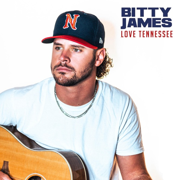 Bitty James - Love Tennessee (2021)