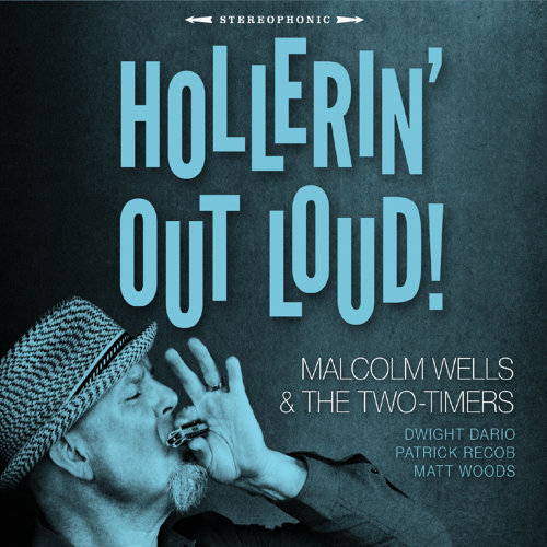 Malcolm Wells & The Two-Timers - Hollerin' Out Loud (2021)