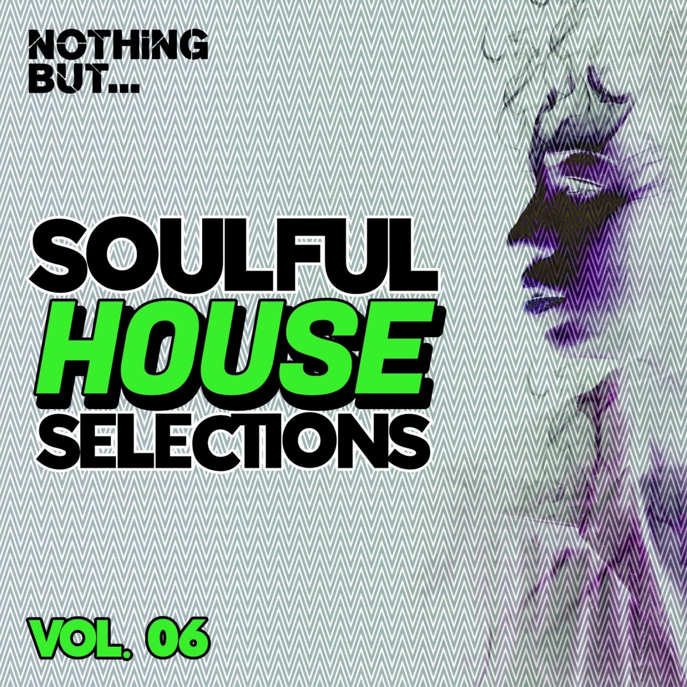 Various Performers - Nothing But Soulful House Selections, Vol. 06 (2021)