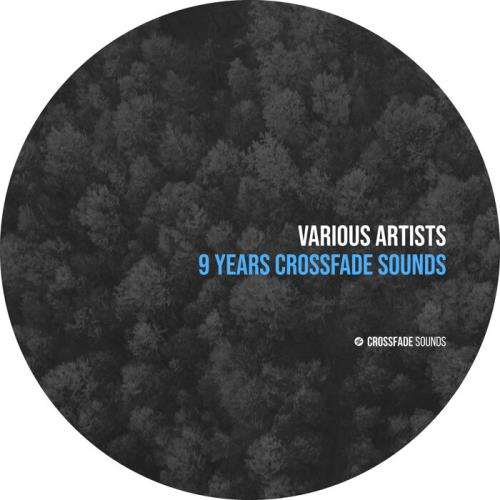 Various Performers - 9 Years Crossfade Sounds (2021)