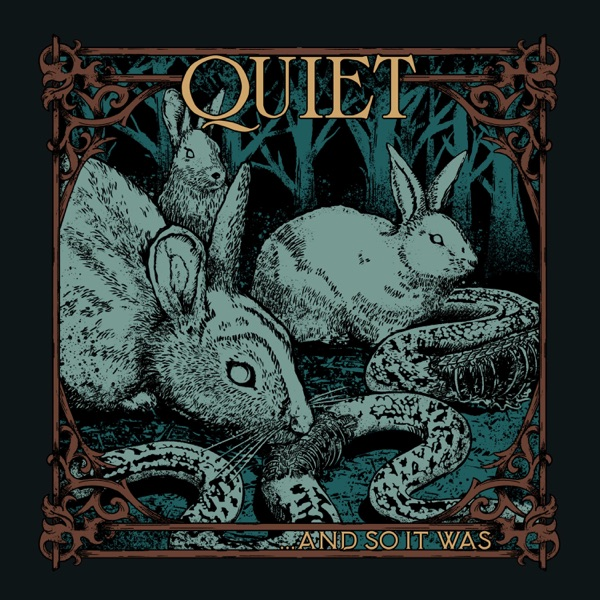 Quiet - ...and so it was. (2021)