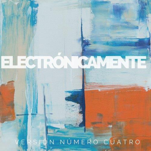 Various Performers - Electronicamente, Vol. 4 (2021)