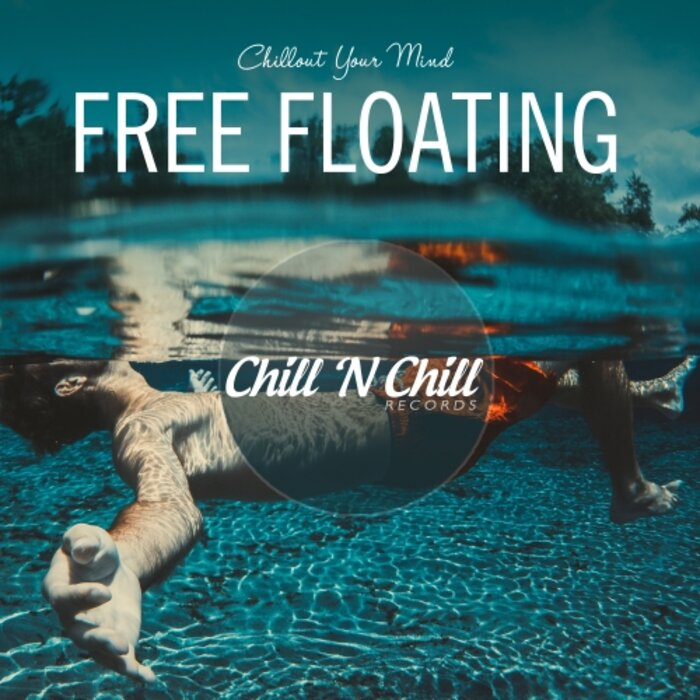 Various Performers - Free Floating: Chillout Your Mind (2021)
