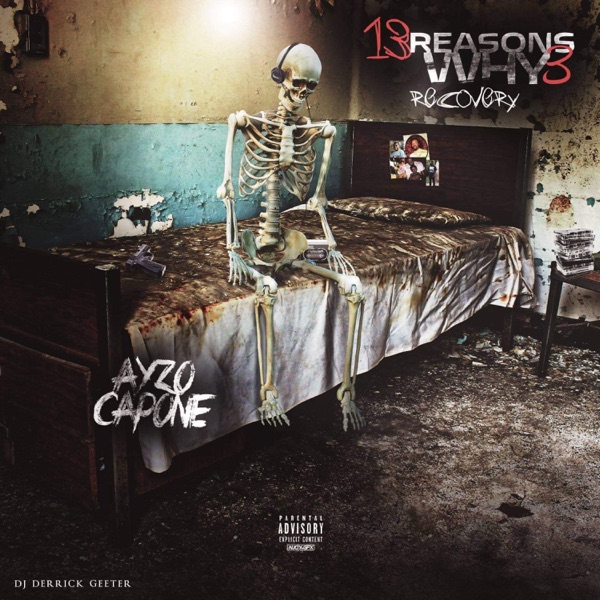 AyZo Capone - 13 Reasons Why 3 Recovery (2021)