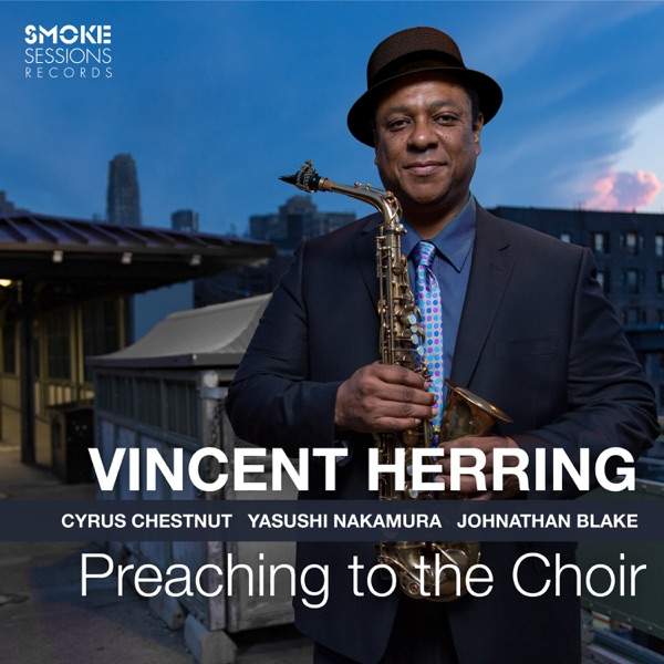 Vincent Herring - Preaching to the Choir (2021)
