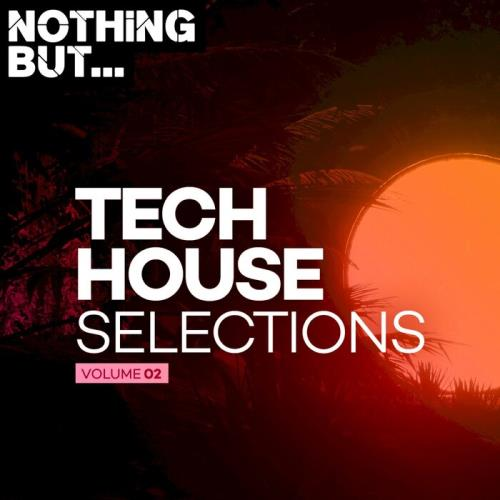 Various Performers - Nothing But... Tech House Selections, Vol. 02 (2021)