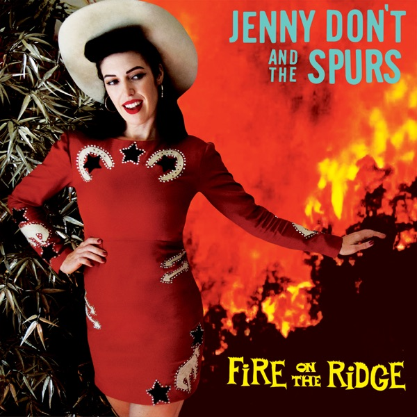 Jenny Don't And The Spurs - Fire on the Ridge (2021)