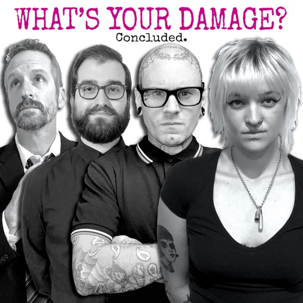 What's Your Damage? - Concluded. (2021)