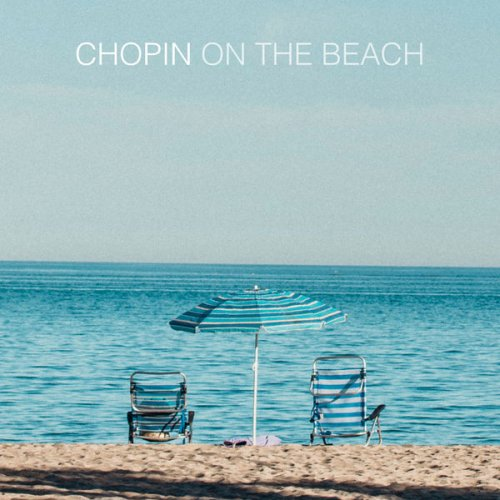 Various Performers - Chopin On The Beach (2021)
