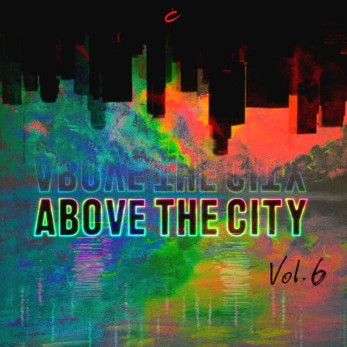 Various Performers - Above The City Volume 6 (2021)